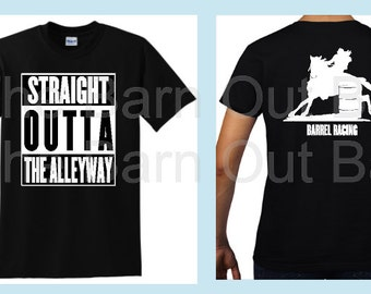 Straight Outta The Alleyway Barrel Racing T Shirt