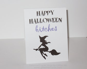 Funny Halloween Card - Trick or Treat Bitches