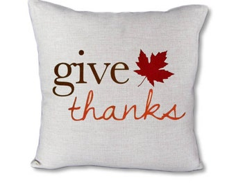 Give Thanks - Fall / Thanksgiving pillow cover on Canvas/linen