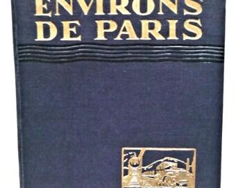 1928 Les Environs De Paris (Les Guides Bleus) Marcel Monmarche Map Book Travel Maps France Nice!