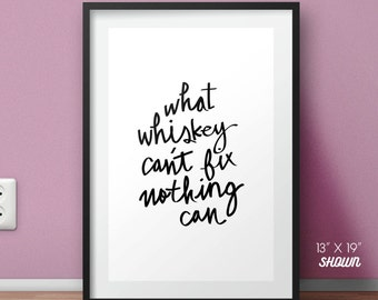 whiskey print, whiskey poster, whiskey quote, Art, Print, whiskey saying, inspiration poster, quote poster, funny poster, funny print