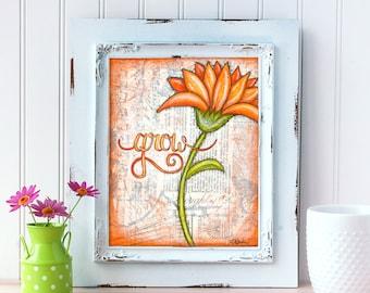 Orange Daisy Art Print. Grow Wall Art. Mixed Media Art. Flower Print. Inspirational Decor. Mother's Day Gift. Gift for Mom. Gift for Her.