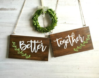 Better Together Signs, Wedding Chair Signs, Rustic Wedding Sign, Engagement Photo Prop, Bride Groom Chair Signs, Rustic Wedding Decor