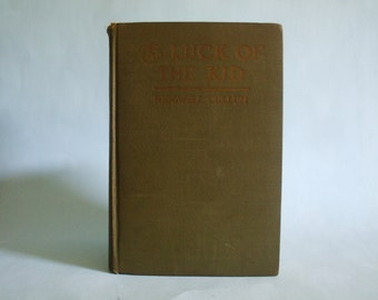 The Luck Of The Kid by Ridgwell Cullum 1923 A. L. Burt Company Publishers Vintage Western Book