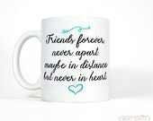 Best Friend Gift-Long Distance Friendship Mug Gift-Best Friends Forever Never Apart Friend Quote Mug-Best Friend Coffee Mug, Friendship Gift