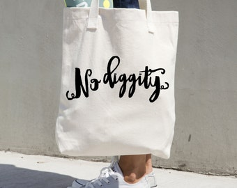 no diggity tote bag cotton canvas tote 90s 90's song lyrics book bag market tote library book bag unique gift for friend calligraphy