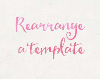 Rearrange, Remove or Add elements on a template