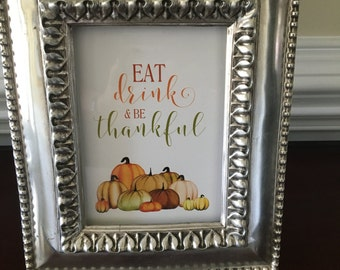 Eat, Drink and be Thankful - Art Print - Happy Thanksgiving - Pumpkins - 5x7 or 8x10
