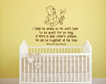 Wall Decal Winnie the Pooh Quote I Think We Dream So We Don't Have To Be Apart For So Long Classic Pooh Wall Decals Quotes Nursery Kids Q017