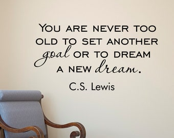 Wall Decal C S Lewis Quote You Are Never Too Old To Set Another Goal Literature Inspirational Quotes Vinyl Lettering Wall Art Decor Q249