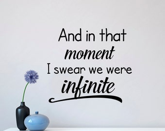 Love Wall Decal Quote And In That Moment I Swear We Were Infinite Inspirational Quote Vinyl Lettering Wall Words Bedroom Home Decor Q261