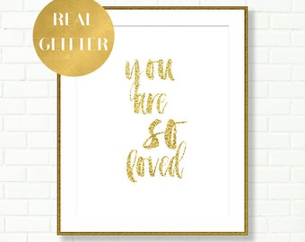 Baby Girl Nursery Prints, You Are So Loved, REAL Gold Glitter Art, Gold Nursery, Typography Art, Typography, Sparkling, Baby Shower Gift