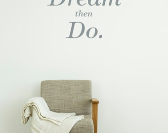 Dream then Do Wall Decal / Bedroom Wall Sticker / Dreaming Decor