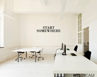 START SOMEWHERE Wall Decal / Motivational Wall Sticker / Office Decor