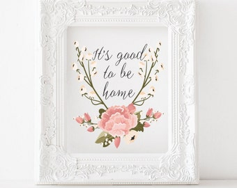 Its good to be home Printable, Its good to be home Print, House warming print, house warming printable, family room print, entry way print