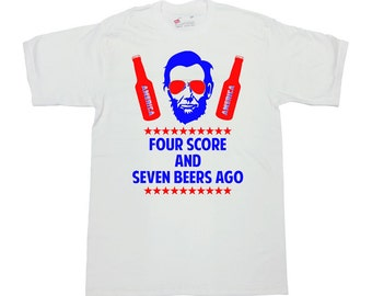 Funny Drinking T Shirt Fourth Of July Shirt America Shirt Patriotic Gifts July 4th Four Score And Seven Beers Ago Mens Ladies Tee - SA638