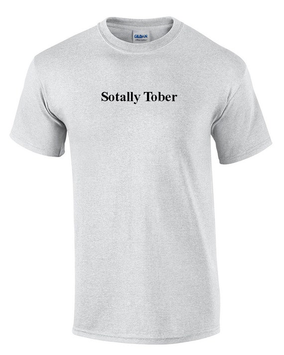 Sotally Tober (T-Shirt)