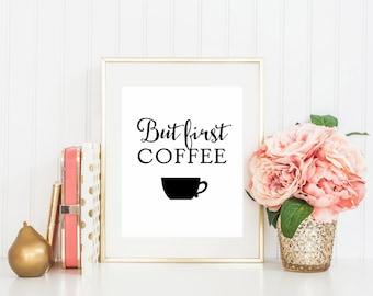 "Printable Art ""But First Coffee"" Art Print Coffee Printable Office Art Print Coffee Print Home Decor Home Wall Art Print"