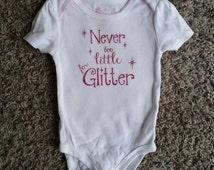 Never too Little for Glitter cute onesie girly onesie fab onesie glitter onesie baby gift baby girl gift
