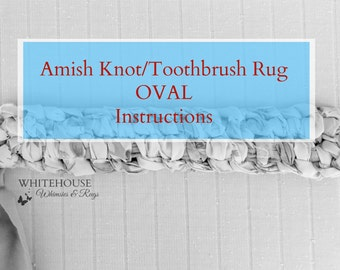 Rug Instructions OVAL Amish Knot Toothbrush/Digital File/pdf instructions to make a knotted rug/Knotted Rag Rug Instructions/DIY Rag Rug