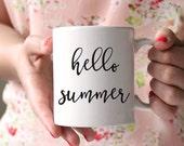 Hello Summer Coffee Mug - summer coffee mug- girly coffee mug - quote coffee mug - girl mug - coffee mug - summer gift - hello mug