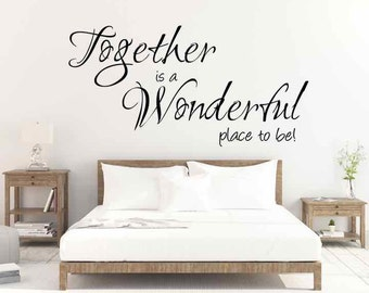 Vinyl Wall Decal, Together is a Wonderful Place To Be, Vinyl Letters, Vinyl Decal, Wedding Quote, Wall Art Bedroom Living Room Family Art