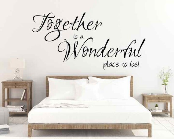 Vinyl Wall Decal Together Is A Wonderful Place To Be Vinyl