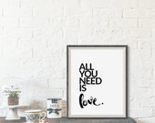 All you need is love Printable wall art Song lyrics print The Beatles art Printable quotes Inspirational quote Typography print Minimal art