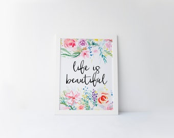Printable Quote Life is beautiful Watercolor Floral Wall Art, Printable Art, Inspirational Print, Floral Art printable, Inspirational quote
