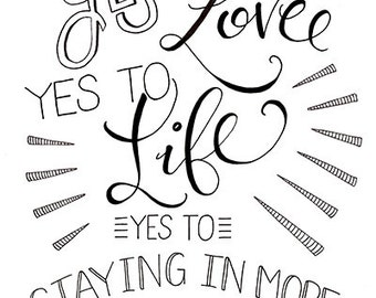 Yes to Love, Yes to Life - Liz Lemon, 30 Rock - Instant Download