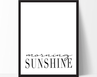 Motivational Print Inspirational Quote Morning Sunshine Wall Art Home Decor Typography Print Black White Print Birthday Gift Christmas Gift