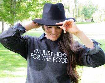 SALE: I'm Just Here For The Food Women's Fleece Sweatshirt // Funny Sweatshirt // Cozy Women's Foodie Sweatshirt