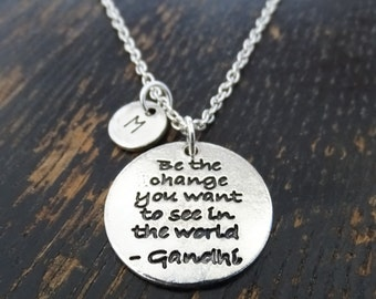 Be the change you want to see in the World Necklace, Mahatma Gandhi Necklace, Gandhi Quotes, Inspirational Quote, Change Yourself, Inspire