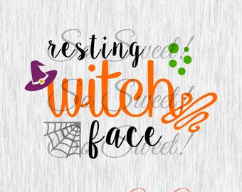 Resting Witch Face SVG / DXF Cut File Silhouette Halloween Svg Dxf Fall Saying Quote Funny Adult Humor Tshirt Svg Dxf Shirt Quote Cut