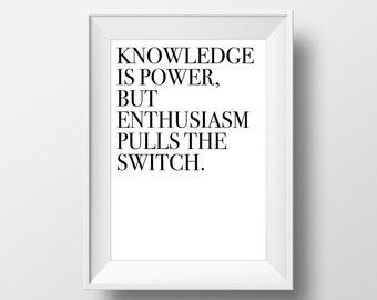 Enthusiasm Printable, Knowledge Quotes , Office Wall Art, Office Quotes, Office Space, Study Print, Motivation, Motivational Print
