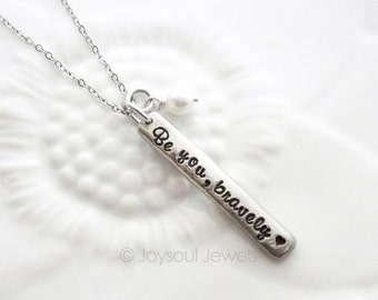 Hand Stamped Jewelry, Be You Bravely Inspirational Bar Necklace, Motivational Gift, Gift for Her, Graduation Gift, Be Yourself Necklace