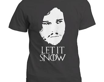 Jon Snow Let It Snow T-Shirt / Game of Thrones Gift Tee Top