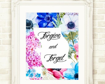 SALE * BUY2GET1FREE * - Printable Floral Wall Art, Forgive and Forget Decor, Digital Floral Art, Instant Download Quote,Wall Art Decor Print