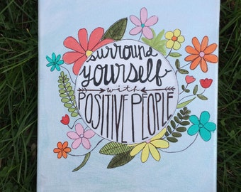 "Quote canvas: ""Surround yourself with positive people"""
