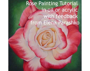 Rose painting tutorial in oil or acrylic with feedback from Elena Parashko, how to paint flowers, botanical painting instructions