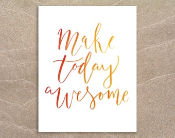 Make Today Awesome! Digital Download