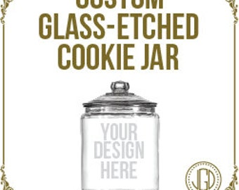 Custom Glass-Etched Cookie or Treat Jar
