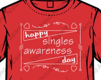 Ladies Valentines Day Shirt Singles Awareness Day
