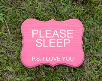 PLEASE SLEEP...  P.S. I Love You...  9x12 Nursery/ Kids Room Sign, Baby's Room. Hand Painted - Custom Made = Stain, Paint and Personalized