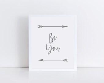 BE YOU Grey Printable Art, Typography Wall Art, Typography Art Prints, Gray Wall Decor, Printable Quote, Silver Arrows, Modern Poster Print