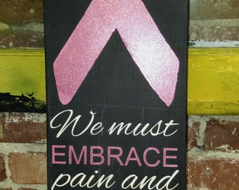 Embrace Pain - Breast Cancer Wall Decor