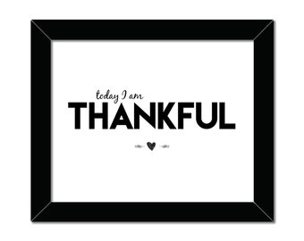 Today I Am Thankful | 8x10 | Thanksgiving | Home Decor | Instant Download | Printable | Give Thanks | Inspirational Print | Digital Art