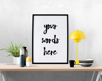 Custom Quote, Personalized Quote Print, Custom Words, Inspirational Print, Typography Quote, Motivational Poster, Wall Art, Best Words