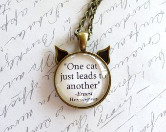 "Ernest Hemingway quote pendant, ""One cat just leads to another"" Cat ear necklace, Cat lover jewelry"