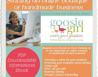 Starting your own boutique or craft or handmade small business tips- tutorial ebook - advice from Goosie Girl - mentoring - photography